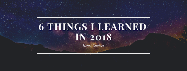 6 Things I Learned in 2018