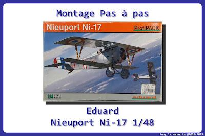 Montage du Nieuport 17 Eduard 1/48.