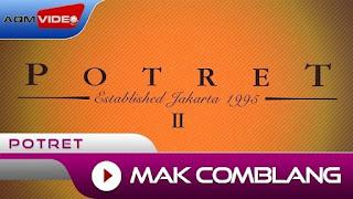 Lirik Lagu Mak Comblang - Potret