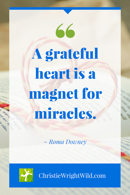 """A grateful heart is a magnet for miracles."" - Roma Downey 