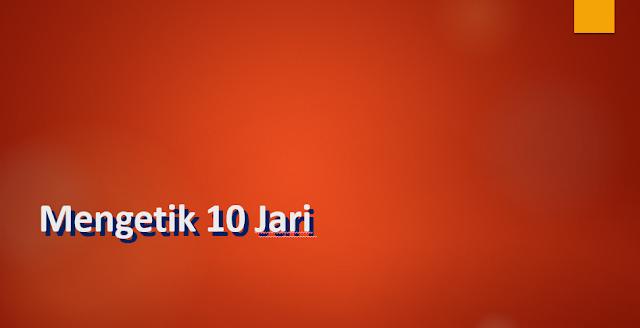 Materi Bahasan Mengetik 10 Jari