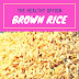 How to Cook Brown Rice (In Very Easy Steps)
