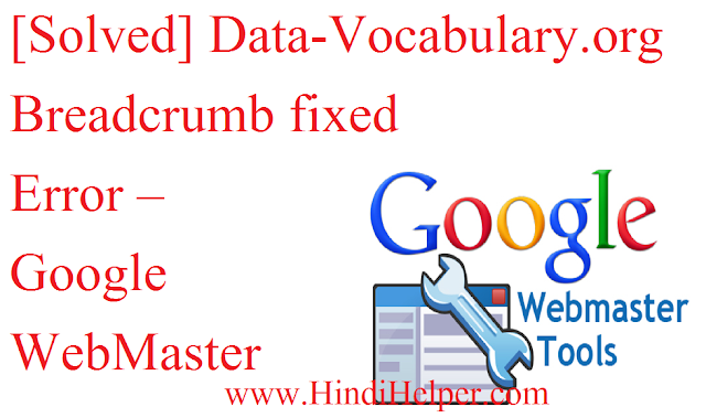 [Solved] data-vocabulary.org Breadcrumb Error – Google WebMaster
