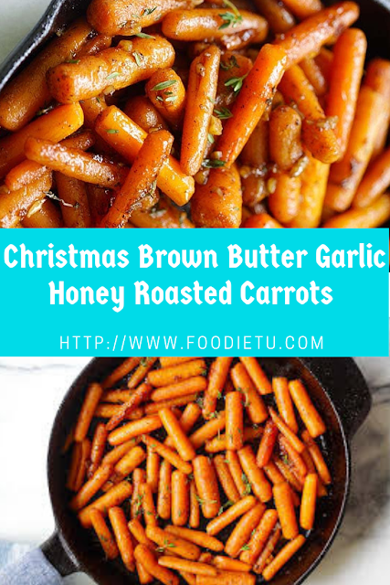 Christmas Brown Butter Garlic Honey Roasted Carrots
