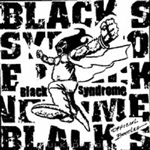 Black Syndrome – Official Bootleg (Live)