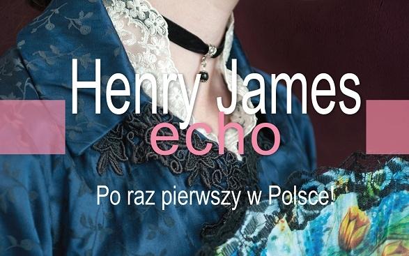 """""""Echo"""" Henry'ego James'a . Przypomniałam sobie, za co kocham klasykę!"""