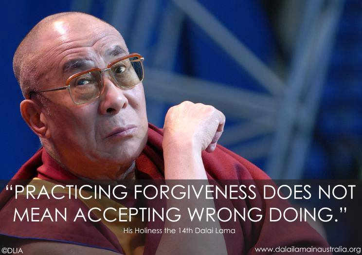 Practicing forgiveness does not mean accepting wrong doing_His Holiness the 14th Dalai Lama