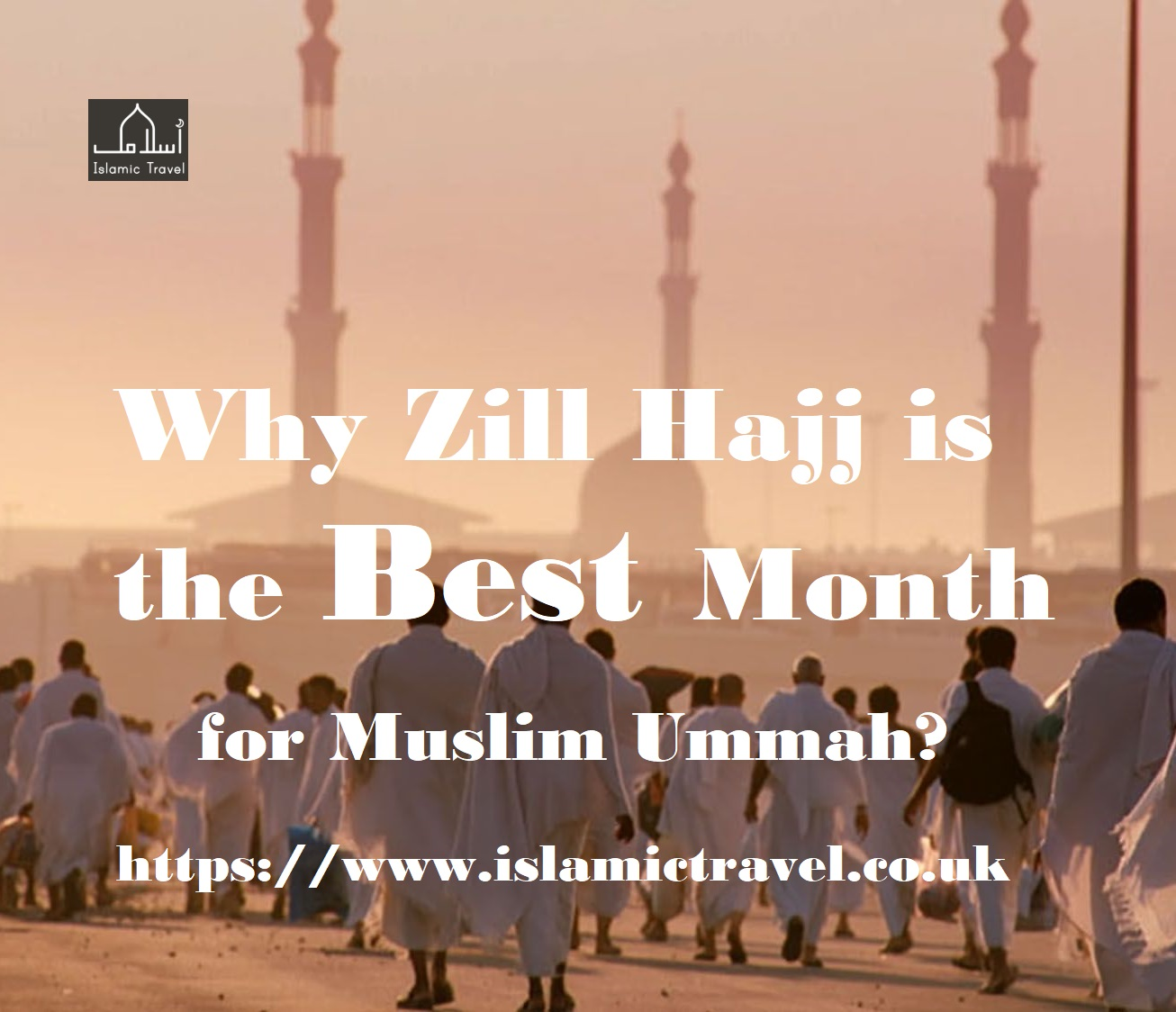 Hajj Deals: Why Zill Hajj is the Best Month for Muslim Ummah?