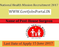 National Health Mission Recruitment 2017 – 37 House Surgeon