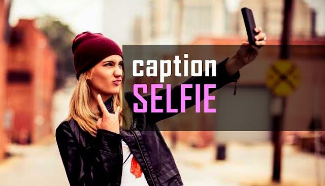 Caption Instagram Selfie dalam bahasa inggris 61 Caption Instagram Selfie Bahasa Inggris