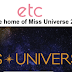 etc is the home of Miss Universe 2016