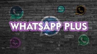 Aplikasi WhatsApp Plus Untuk Android Dengan Berbagai Kelebihan Fiturnya