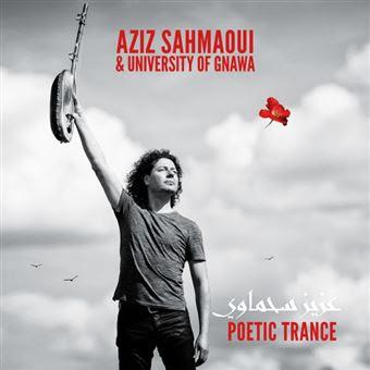Aziz Sahmaoui & University of Gnawa sort Poetic Transe un troisième album rempli de soleil.