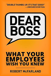 Dear Boss: What Your Employees Wish You Knew by Robert McFarland