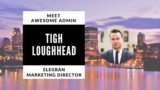 Meet Awesome Admin Tigh Loughhead Elegran Marketing Director