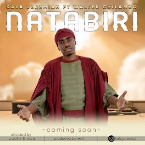 Download Mp3 | Kala Jeremiah ft Walter Chilambo - Natabiri