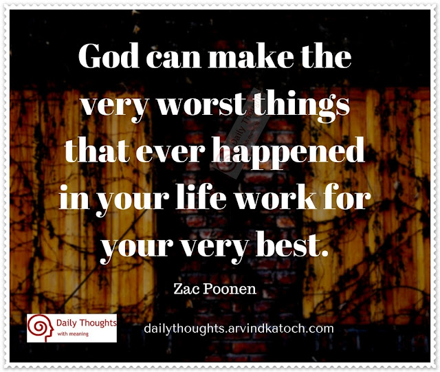 God, make, very, worst, things, life, best, Daily Thoughts, Meaning, quote,