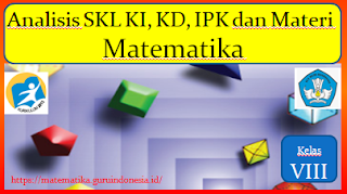 Download Analisis SKL, KI, KD, Matematika Kelas 8 SMP/MTs Kurikulum 2013 Revisi 2017