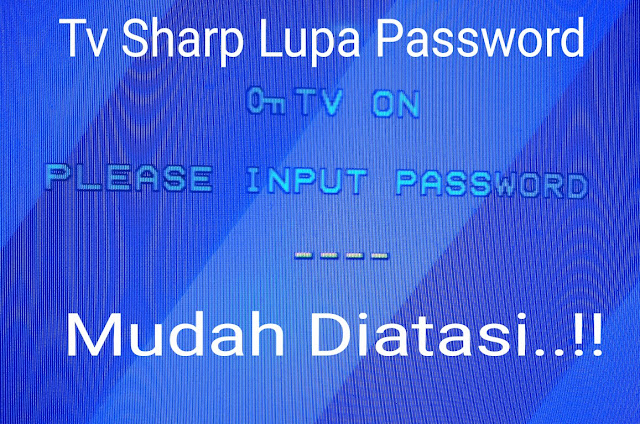 Membuka TV Sharp Lupa Password Lewat Kode Rahasia dan Tombol langsung di TV 100% Work