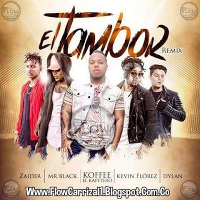 Letra – El Tambor [Remix] – Koffee El Kafetero Ft. Mr Black, Kevin Florez, Zaider Y Dylan (LETRA)