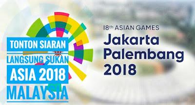 Tonton Siaran Langsung Sukan Asia 2018 Malaysia