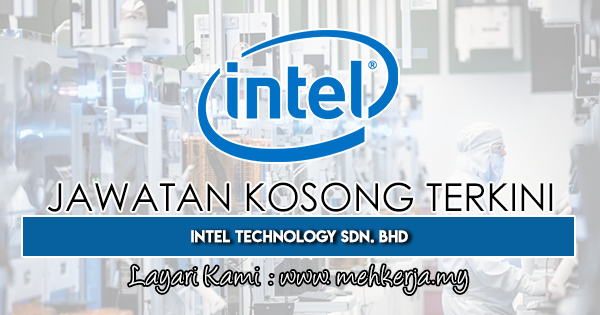 Jawatan Kosong Terkini 2019 di Intel Technology Sdn. Bhd