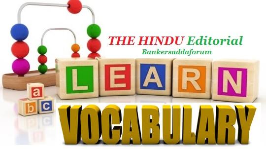 THE HINDU Editorial Vocabulary- November 21, 2017- Topic 1