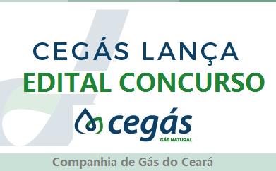 Edital Concurso CEGÁS - Companhia de Gás do Ceará