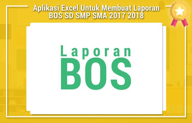 Aplikasi Excel Untuk Membuat Laporan BOS SD SMP SMA 2017 2018