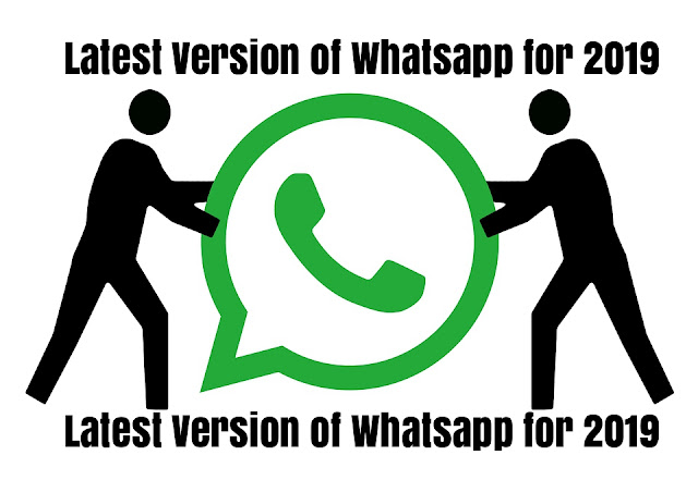 Latest New Version of Whatsapp For 2019__Free Download