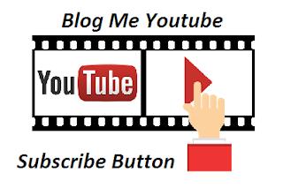 Blog Me Youtube Subscribe Button  lagaye