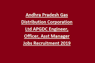 Andhra Pradesh Gas Distribution Corporation Ltd APGDC Engineer, Officer, Asst Manager Jobs Recruitment 2019