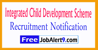 ICDS Integrated Child Development Scheme Recruitment Notification 2017 Last Date 26-07-2017