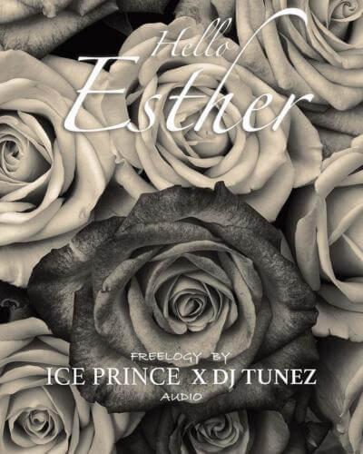 "MUSIC:Ice Prince x DJ Tunez – ""Hello Esther"""