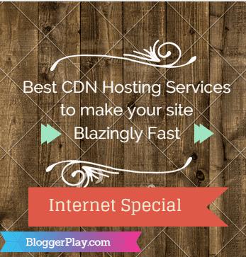 Best CDN Hosting Services - BloggerPlay.com