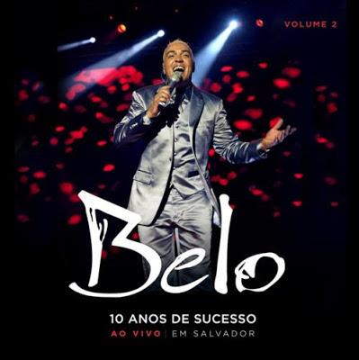 Belo 10 anos de Sucesso Ao Vivo em Salvador (2012) Download CD2