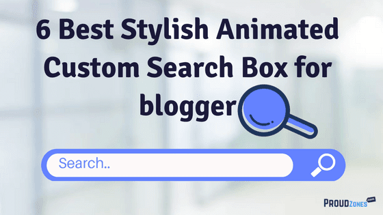 6 Best Stylish Animated Custom Search Box Gadget for blogger