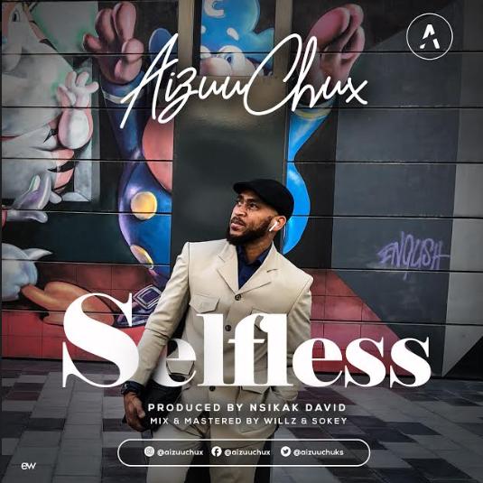 MUSIC: AIZUU CHUX - ''SELFLESS'' | @aizuuchux