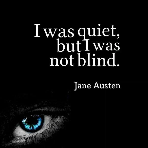 I Was Quiet But I Was Not Blind Best Life Quotes Adorable Blind Quotes