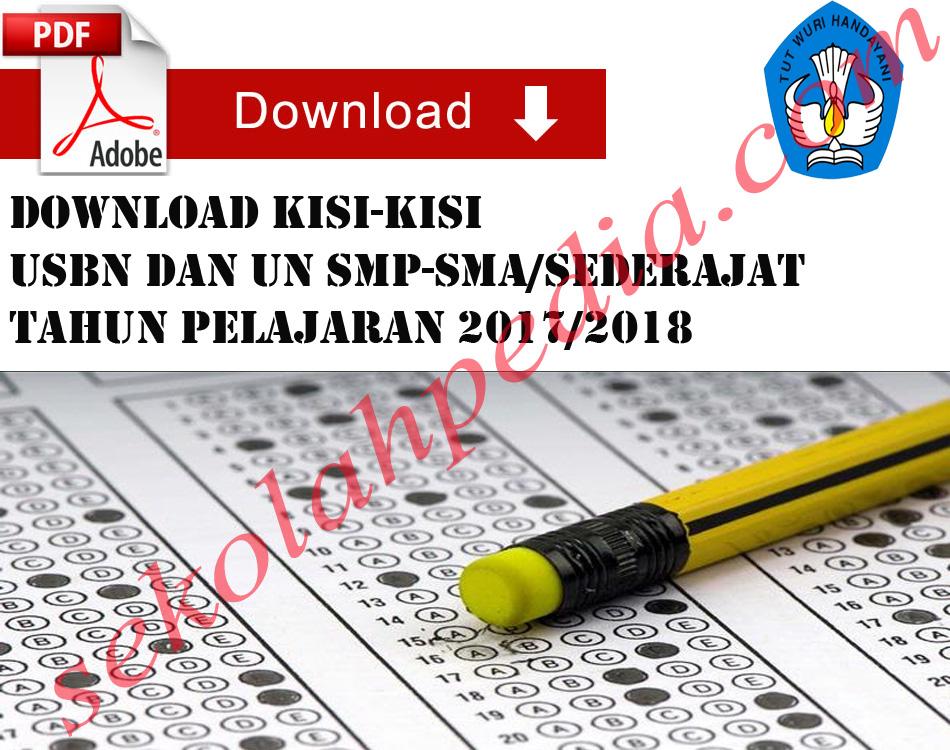 DOWNLOAD Kisi-Kisi USBN dan UN SMP-SMA/Sederajat Tahun Pelajaran 2017/2018