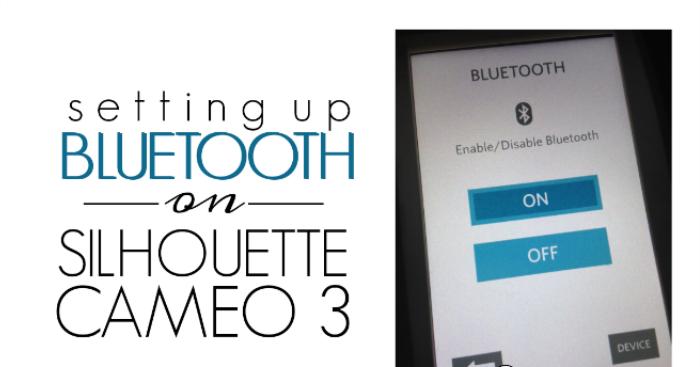 Silhouette CAMEO 3 Bluetooth Set Up Tutorial - Silhouette School