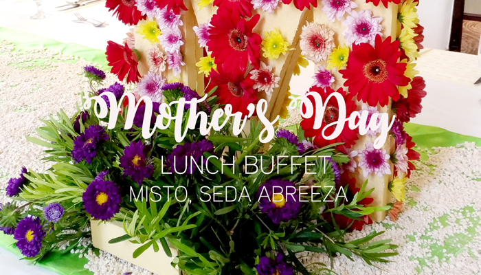 Mother's Day Special Lunch Buffet at Misto, Seda Abreeza
