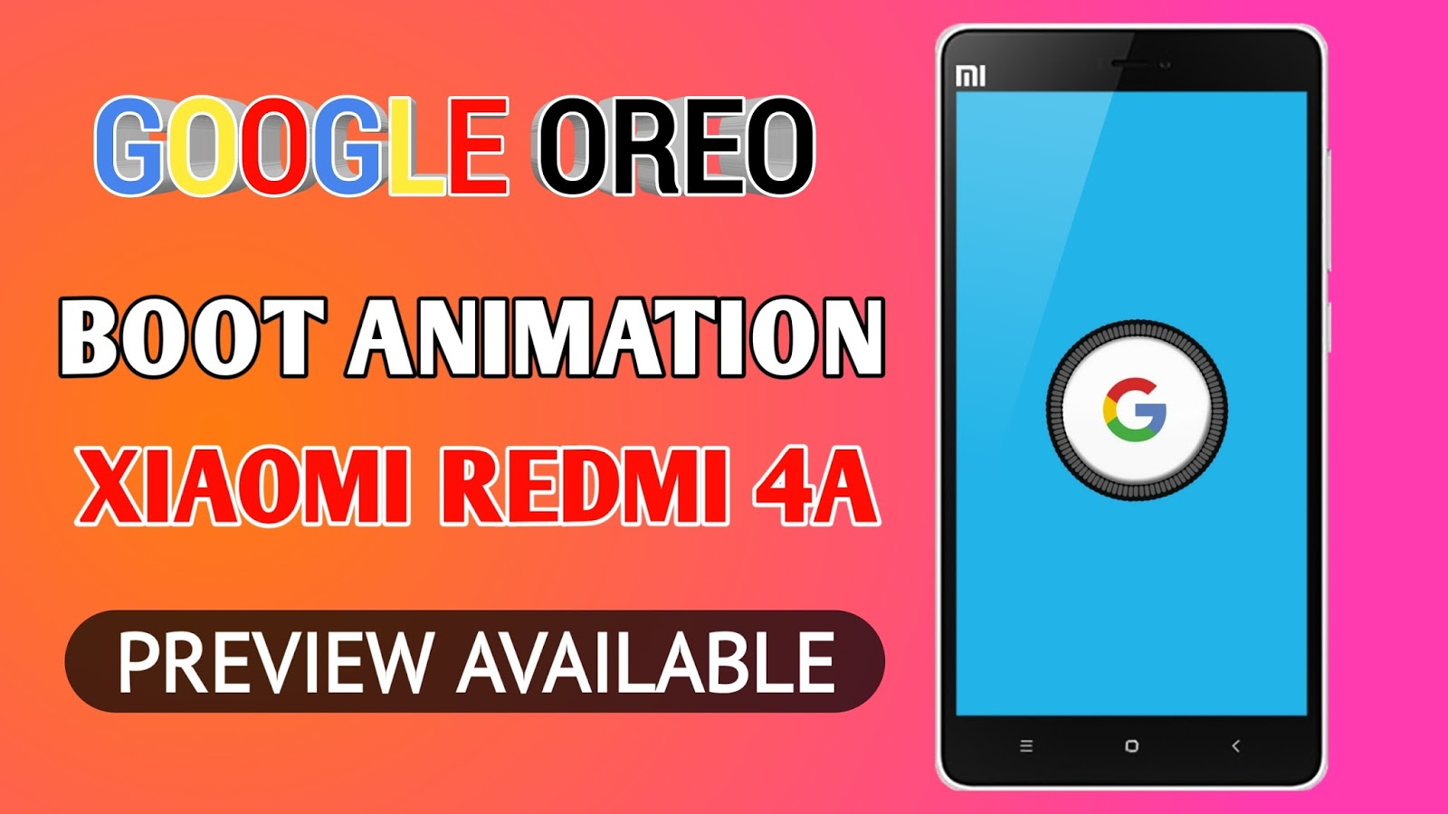 GOOGLE OREO BOOT ANIMATION FOR XIAOMI REDMI 4A | PREVIEW AVAILABLE