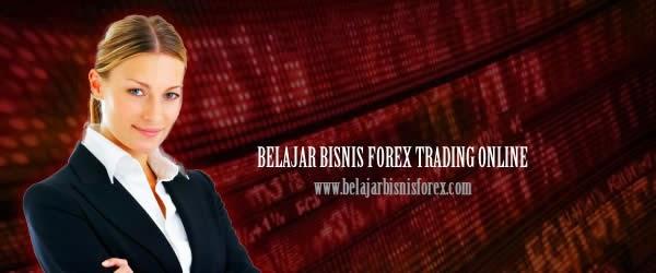 Belajar Bisnis Forex Trading Online