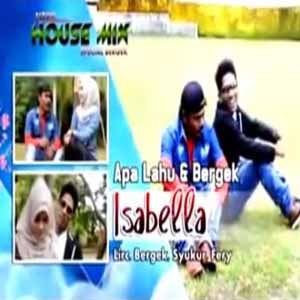 Download MP3 BERGEK feat APA LAHU - Isabella