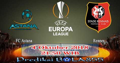 Prediksi Bola855 FC Astana vs Rennes 4 Oktober 2018
