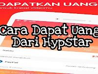 Cara Mendapatkan Uang Dari Hypstar
