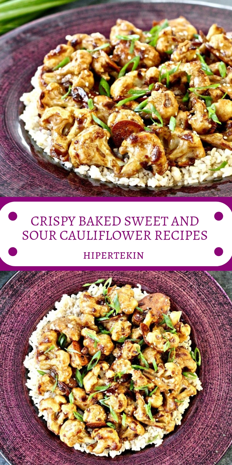 CRISPY BAKED SWEET AND SOUR CAULIFLOWER RECIPES