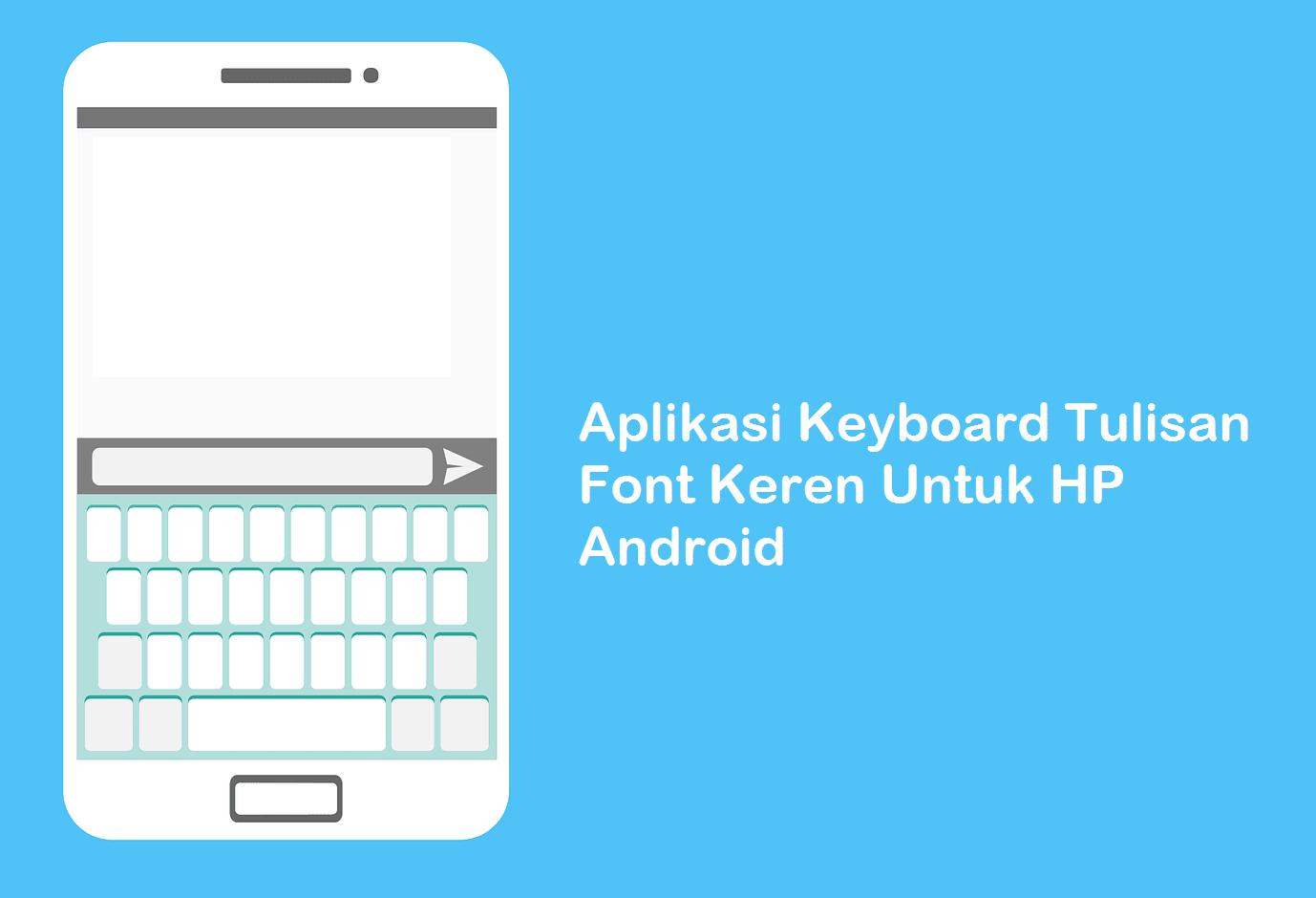 Aplikasi Keyboard Tulisan Keren Di HP