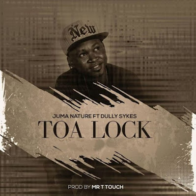 Juma Nature - Toa Lock Ft. Dully Sykes x (Towa Loki)